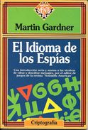 EL IDIOMA DE LOS ESPIAS LIBRO CRIPTOGRAFIA AUTOR MARTIN GARDNER JUEGOS & CO. ZUGARTO EDICIONES 98 PAGINAS - Cultural