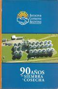 90 DE AÑOS DE SIEMBRA Y COSECHA ASOCIACION DE COOPERATIVAS ARGENTINAS TEXTO JUAN BAZAN RECOPILACION Y ENTREVISTAS JOSE L - Cultural