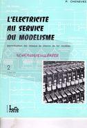 CATALOGUE JOUETS- L' ELECTRICITE AU SERVICE DU MODELISME- CHEMIN DE FER -R. CHENEVEZ-TOME 2 -1975-LOCO REVUE AURAY-GARE - Railway & Tramway