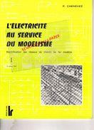 CATALOGUE JOUETS- L' ELECTRICITE AU SERVICE DU MODELISME- CHEMIN DE FER -R. CHENEVEZ-TOME 1-1977-LOCO REVUE AURAY-GARE - Railway & Tramway