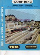 CATALOGUE JOUETS- BELLA TRIX MINITRIX-TARIF 1972-GARE TRAINS-CHEMIN DE FER- HO-21 RUE BERANGER PARIS- LOCOMOTIVE - Railway & Tramway