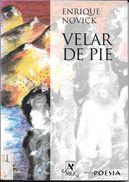 VELAR DE PIE LIBRO AUTOR ENRIQUE NOVICK POESIA EDITORIAL MILA DEDICADO Y AUTOGRAFIADO POR EL AUTOR AÑO 2002 103 PAGINAS - Poetry