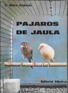 PAJAROS DE JAULA LIBRO AUTOR CARLOS SELVA ANDRADE EDITORIAL ALBATROS AÑO 1979 63 PAGINAS - Cultural