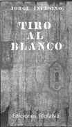 TIRO AL BLANCO LIBRO AUTOR JORGE INFUSINO EDICIONES FILOFALSIA CIRCA 1986 45 PAGINAS DEDICADO Y AUTOGRAFIADO POR EL AUTO - Poésie