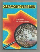 Publicité , CLERMONT FERRAND , Capitale De L'AUVERGNE , 1973 , 84 Pages , 3 Scans ,frais France : 2.70€ - Advertising