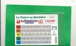 """TICKET DE JEU N° 6 """" LE REUBLICAIN LORRAIN """" DU 3 OCT AU 26 DEC 1993 . NON GRATE . ETAT NEUF .2 SCANES - Billets De Loterie"""