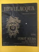 4713 - Bevilacqua Pinot Nero Del Veneto 1990 Italie - Etiquettes