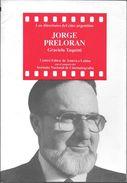JORGE PRELORAN - LOS DIRECTORES DEL CINE ARGENTINO - LIBRO AUTOR GRACIELA TAQUINI CINEMA FILM FILMS CINEMATOGRAFIA ZINE - Cultural