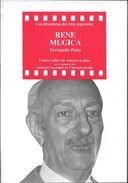 RENE MUGICA - LOS DIRECTORES DEL CINE ARGENTINO - LIBRO AUTOR FERNANDO PEÑA CINEMA FILM FILMS CINEMATOGRAFIA ZINE - Cultural