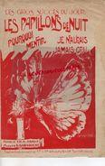 PARTITION MUSICALE- LES PAPILLONS DE NUIT-POURQUOI MENTIR - PAPILLON-ABADIE -GABAROCHE- PARIS - Partitions Musicales Anciennes