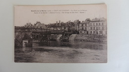 CPA :02] Aisne > Château -Thierry :Bataille De La Marne :Le Pont Sur La Marne - Chateau Thierry