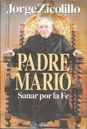 PADRE MARIO SANAR POR LA FE LIBRO AUTOR JORGE ZICOLILLO AÑO 1994 269 PAGINAS CON FOTOGRAFIAS AGOTADO RARE - Biografieën