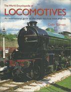THE WORLD ENCYCLOPEDIA OF LOCOMOTIVES - AN INTERNATIONAL GUIDE TO THE MOST FABULOUS TRAIN ENGINES - COLIN GARRATT - Books, Magazines, Comics