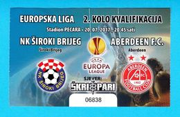NKSIROKI BRIJEG : ABERDEEN FC - 2017 UEFA EUROPEAN LEAGUE Official Football Match Ticket Scotland British United Kingdom - Match Tickets