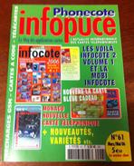 UNE REVUE INFOPUCE N°61 DE 2006 SUR LES TÉLÉCARTE FRANCE MONDE CARTES A CODE MOBICARTE CARTE A PUCE ETC CARD - Telefonkarten