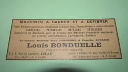 LOUIS BONDUELLE à LILLE - MACHINES A CARDER ET A DEFIBRER - CARDEUSES - PEIGNEUSES - PETITE PUBLICITE DE 1925 - Advertising