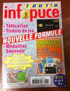 UNE REVUE INFOPUCE N°73 DE 2009 SUR LES TÉLÉCARTE FRANCE MONDE MÉDAILLES TOURISTIQUE TICKETS DE JEU FDJ - Télécartes
