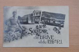 REF 297  :  CPA Souvenir  De Brive Et Du 126ème RI Militaria Soldat - Personnages