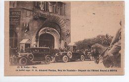 METZ (57) - 19 JUILLET 1930 - SA AHMED PACHA BEY DE TUNISIE - DEPART DE L'HOTEL ROYAL A METZ - Metz