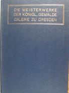 Die Meisterwerke  Der Konigl . Gemalde  Galerie  Zu Dresden 223 Kunstdrucke Herbert Hirth 1900 Peinture Peintre - Bücher, Zeitschriften, Comics