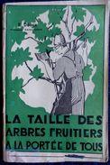 E. Déaux - La TAILLE Des ARBRES FRUITIERS à La Portée De Tous - Les Éditions Gutenberg - ( 1946 ) . - Garden