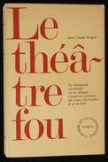 ( Afrique Psychologie  )  LA THEATRE FOU Jean-Claude SERGENT 1982 Tchou - Psychology/Philosophy