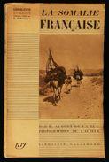 ( Afrique Djibouti  )  LA SOMALIE FRANCAISE Par E. AUBERT DE LA RÜE 1939 - Geographie