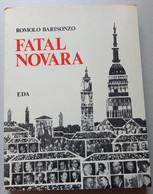 FATAL NOVARA - A CURA DI ROMOLO BARISONZO -EDIZIONE 1979 (130817) - Libri, Riviste, Fumetti