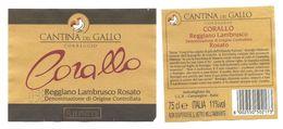 """ITALIA - Etichetta Vino LAMBRUSCO REGGIANO """"CORALLO"""" Doc Cantine RIUNITE Di Reggio E. Rosato Dell'EMILIA - Gallo - Vino Rosato"""
