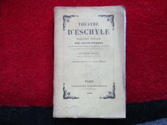 Théatre D'Eschyle (Aléxis Pierron)  éditions Charpentier De 1853 - Autres