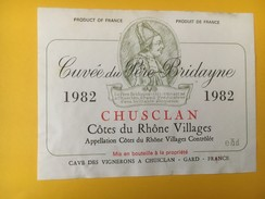 4764 - Cuvée Du Père Bridayne 1982 Chusclan Côtes Du Rhône Villages - Côtes Du Rhône