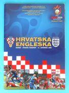 CROATIA : ENGLAND - 2006. Football Match Programme Soccer Fussball Programm Programma Programa Kroatien Croatie Croazia - Books