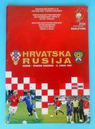 CROATIA : RUSSIA - 2007. Football Match Programme Soccer Fussball Programm Programma Programa Kroatien Croatie Croazia - Books
