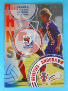 CROATIA : ANDORRA - 2008. Football Match Programme Soccer Fussball Programm Programma Programa Kroatien Croatie Croazia - Books