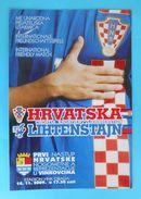 CROATIA : LIECHTENSTEIN - 2009. Football Match Programme Soccer Fussball Programm Programma Programa Kroatien Croazia - Books