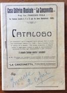 """CATALOGO PUBBLICITARIO  CASA EDITRICE MUSICALE """"LA CANZONETTA"""" BEN CONSERVATO - Pubblicitari"""