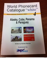 TELECARTE PHONECARD CATALOGUE N°4 ALASKA, CUBA, PANAMA & PARAGUAY DE 2001 EN BON ÉTAT 32 PAGES - Télécartes