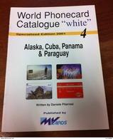 TELECARTE PHONECARD CATALOGUE N°4 ALASKA, CUBA, PANAMA & PARAGUAY DE 2001 EN BON ÉTAT 32 PAGES CARD - Télécartes