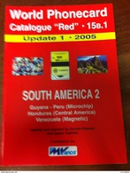 TELECARTE PHONECARD CATALOGUE N°15B.1 SOUTH AMERICA 2 GUYANA, PERU, HONDURAS, VENEZUELA DE 2005 EN BON ÉTAT 32 PAGES - Télécartes