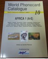 TELECARTE PHONECARD CATALOGUE AFRICA 1 ALGERIA ANGOLA ASCENSION BENIN BOTSWANA BURUNDI .. DE 2001 BON ÉTAT 96 PAGES CARD - Télécartes