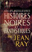 Les 25 Meilleures Histoires Noires Et Fantastiques / Jean Ray / MARABOUT GEANT G114 - Classic Authors