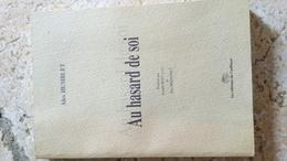 ALEX HUMBLET - Au Hasard De Soi - Poésie - Belgique Auteur De Namur - Les éditions Du Confluent 1999 - Poëzie
