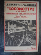LE SECRET DES MACHINES LA LOCOMOTIVE A VAPEUR  BREVAL PETITES INSCRIPTIONS SUR DERNIERE PAGE - Chemin De Fer & Tramway