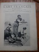 L Art Français  Revue Artistique Hebdomadaire Texte FJAVEL  Glyptographies SILVESTRE        N° 66 1888  Voir Photos - Art