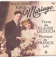 45 TOURS FRANCIS LAI BO MARIAGE BULLE OGIER / RUFUS TEXTE DE C. LELOUCH - Soundtracks, Film Music