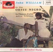 45 TOURS JOHN WILLIAM POLYDOR 20898 BO ORFEU NEGRO LA CHANSON D ORFEU / ADIEU TRISTESSE / JE VOUDRAIS / KILINDINI DOCKS - Soundtracks, Film Music