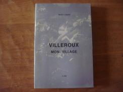 Livre VILLEROUX MON VILLAGE ( Chastre Villeroux Blanmont ) - Chastre