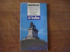 Livre WATERLOO BATAILLE ET MUSEES Promenade Dans CHAMP DE BATAILLE BRAINE-L'ALLEUD GENAPPE LASNE - Waterloo