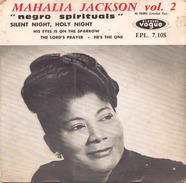 45 TOURS MAHALIA JACKSON VOGUE 7108 SILENT NIGHT HOLY NIGHT / HIS EYES IN ON THE SPARROW / THE LORD S PRAYER +1 - Religion & Gospel
