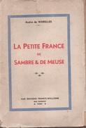 La Petite France De Sambre & De Meuse. André De Warelles. France  Wallonie. Waterloo. Franchet D'Espérey - Cultuur